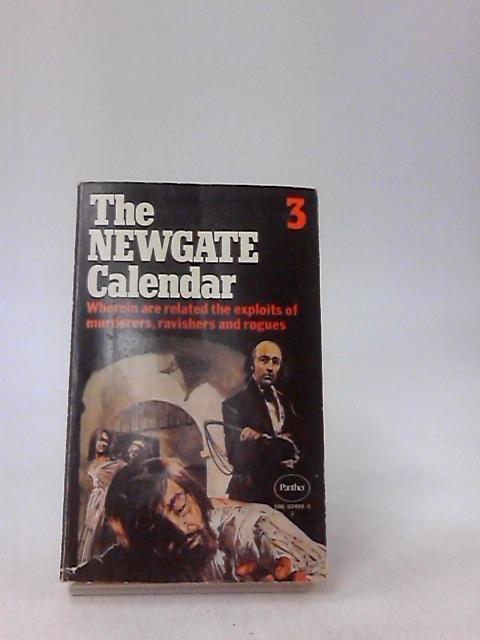 The Newgate Calendar 3 by Unknown