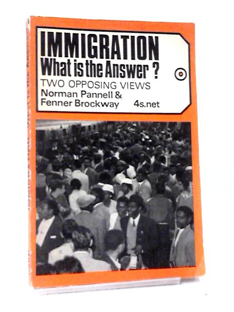 Immigration, What is the Answer? by Brockway, Fenner