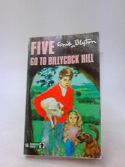 Five Go to Billycock Hill (Knight Books) by Blyton, Enid