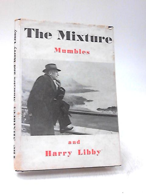 The Mixture: Mumbles by Harry Libby