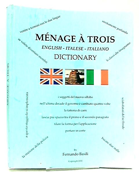 Menage A Trois, English - Italese - Italiano Dictionary by Fernando Basili