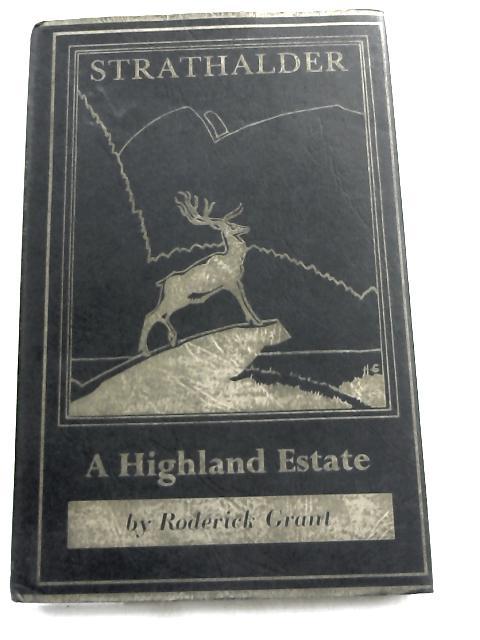 Strathalder: A Highland Estate by Roderick Grant,