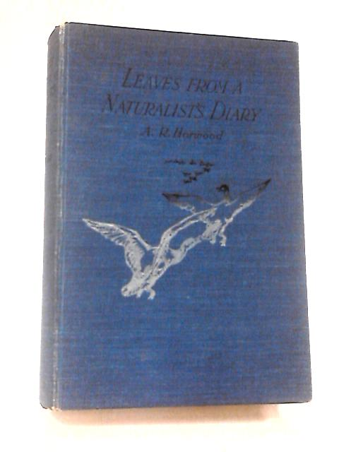 Leaves from a Naturalist's Diary by Horwood, A. R.