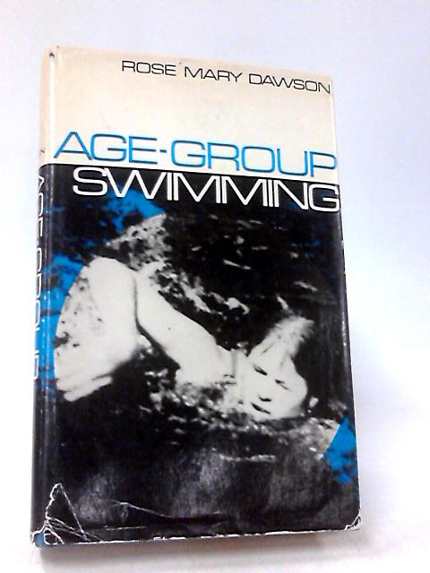 Age-Group Swimming by Dawson, Rose Mary