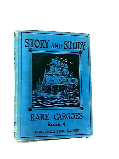 Rare Cargoes - Story & Study Book 4 by C. F. Allan