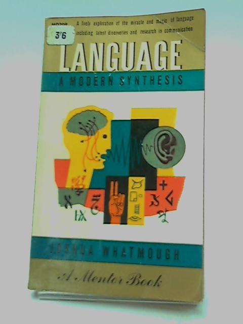 Language: A Modern Synthesis (Mentor Books) by Whatmough, Joshua
