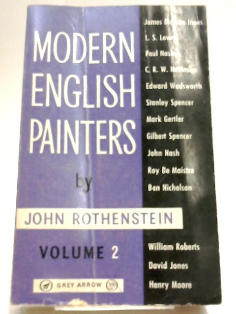 Modern English Painters Volume Two: Innes to Moore by John Rothenstein