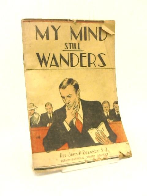 My mind still wanders by Rev John Delaney