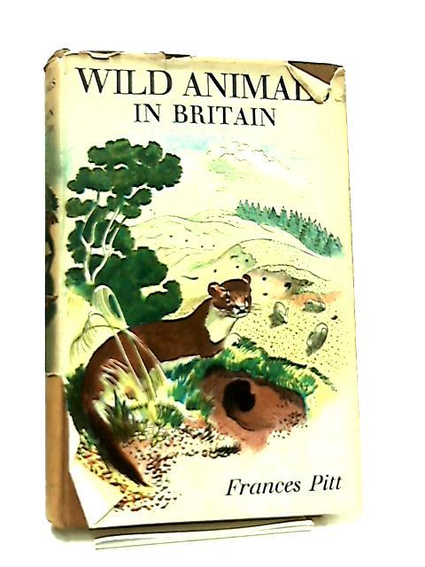 Wild Animals in Britain by Francis Pitt
