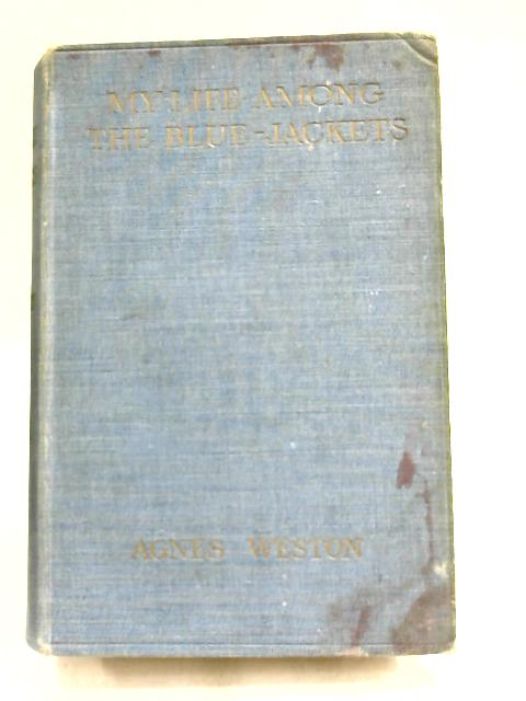 Life Among the Blue-Jackets, by Agnes Weston,