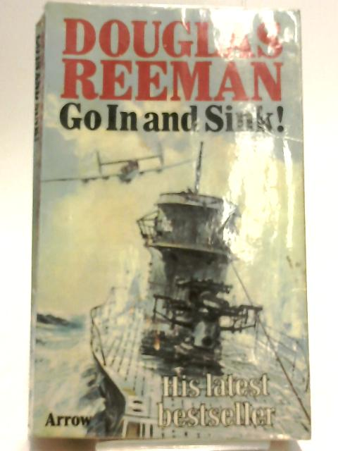 Go In and Sink! by Reeman, Douglas