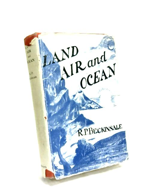 Land, Air & Ocean by R P Beckinsale
