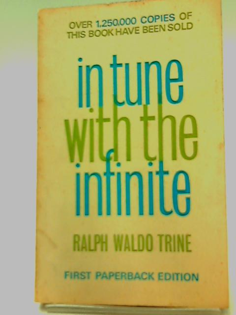 In tune with the infinite by TRINE, Ralph Waldo