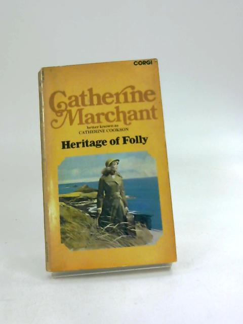 Heritage of folly by Catherine Marchant