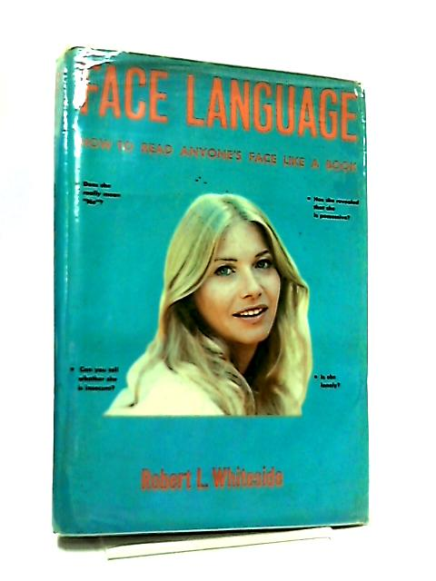 Face Language by Robert L. Whiteside