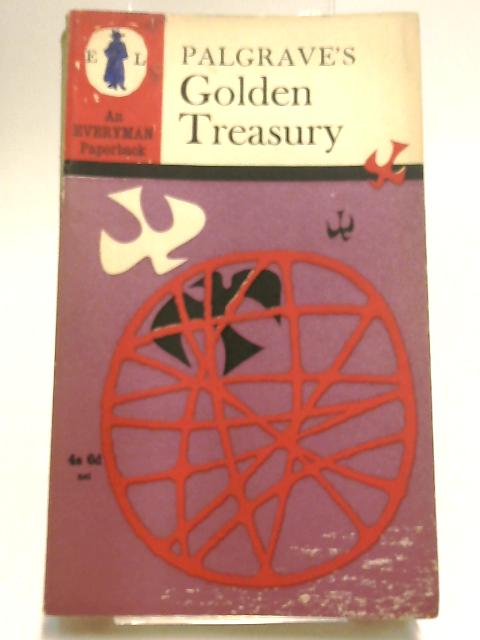 Palgrave's Golden Treasury (Everyman's Library) by Palgrave, Francis Turner