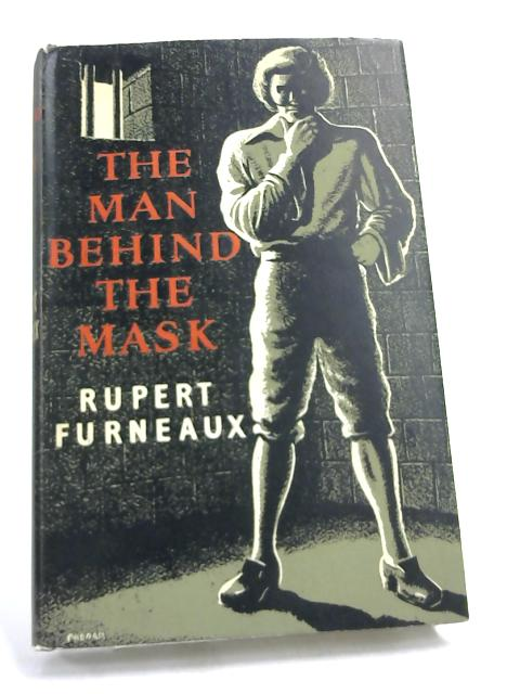 The Man Behind the Mask- by Rupert Furneaux,