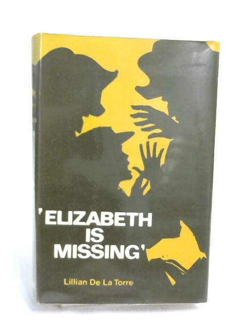 Elizabeth is Missing - by Lillian De La Torre