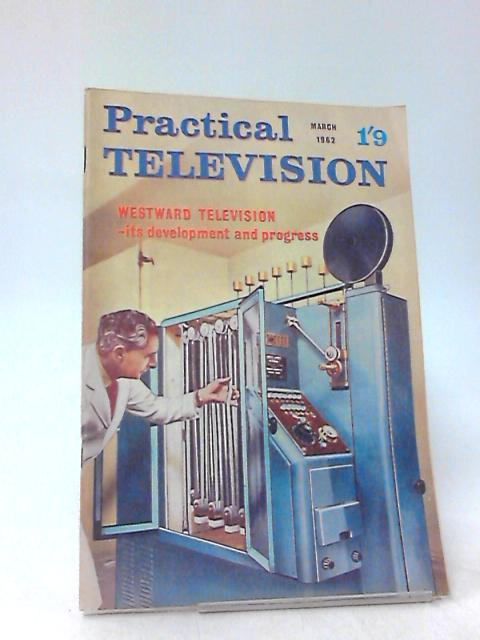 Practical Television & Television Times, March 1962 by Unknown