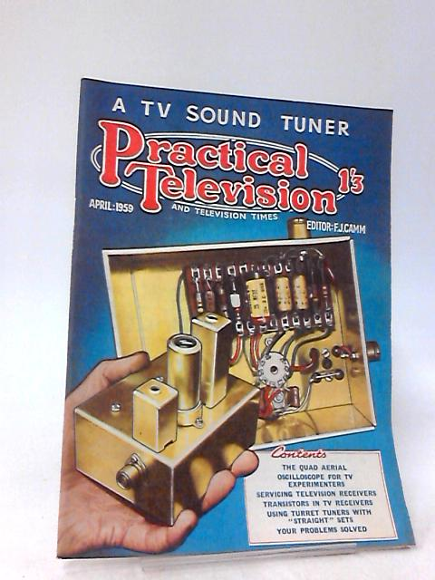 Practical Television & Television Times, April 1959, Vol 9, No. 105 By F.J. Camm