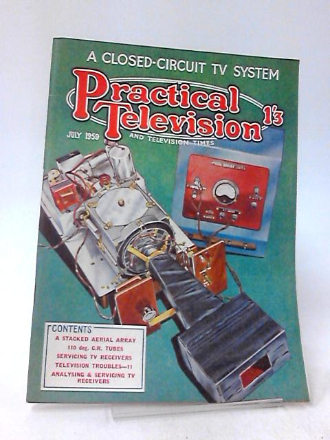 Practical Television & Television Times, July 1959, Vol 9, No. 108 by Unknown
