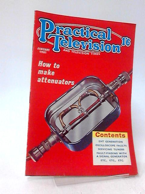 Practical Television & Television Times, January 1961, Vol 11, No. 124 by Unknown