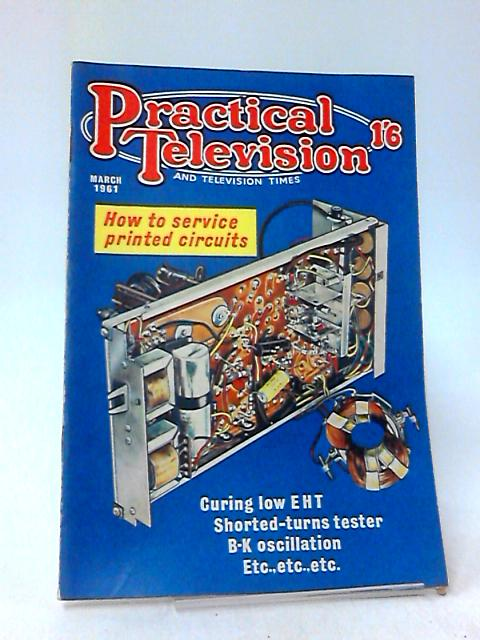Practical Television & Television Times, March 1961, Vol 11, No. 126 by Unknown