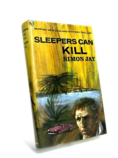 Sleepers can kill by Simon Jay