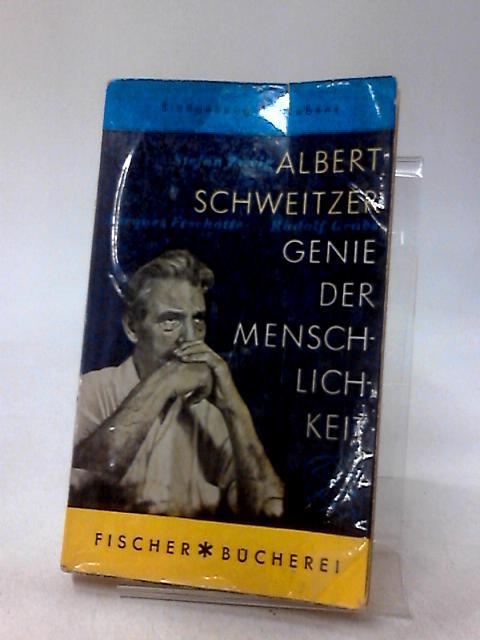 Albert Schweitzer, Genie der Menschlichkeit. by Zweig, Stefan
