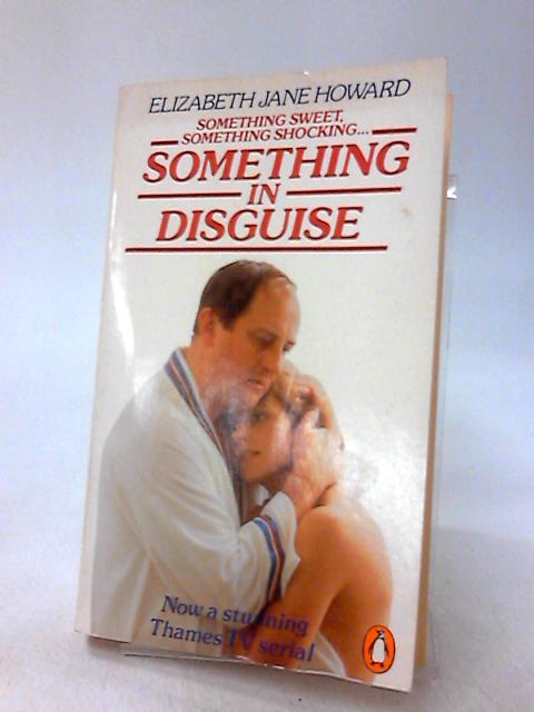 SOMETHING IN DISGUISE by Howard, Elizabeth Jane