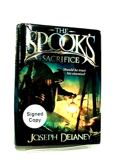 The Spook's Sacrifice, Book 6 (The Wardstone Chronicles) by Joseph Delaney