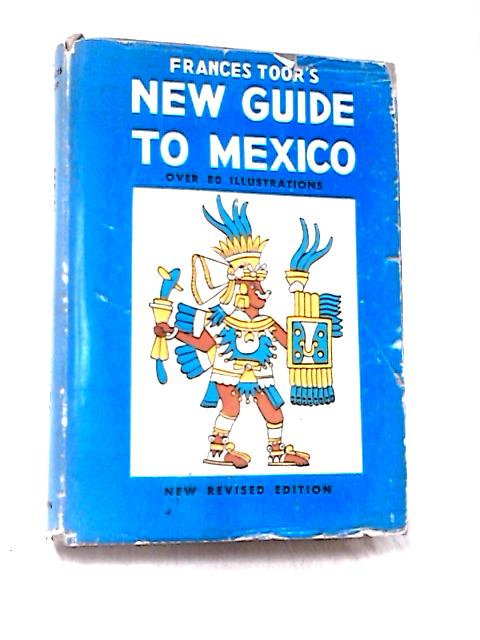 New Guide to Mexico by Toor, Frances
