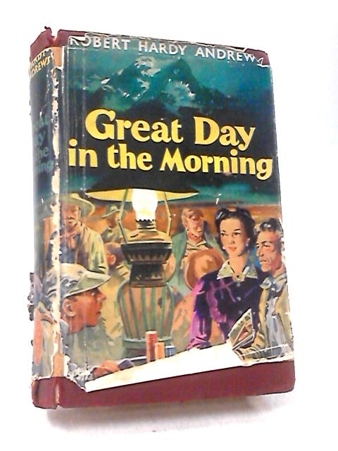 Great Day in the Morning by Robert Hardy Andrews