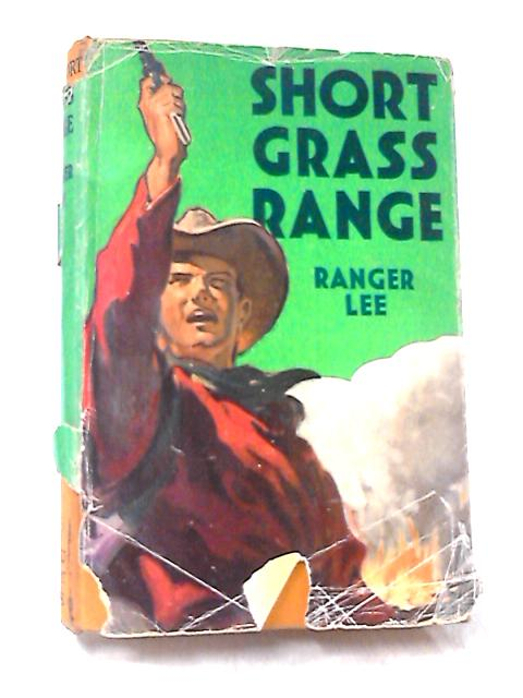 Short Grass Range by Lee, Ranger