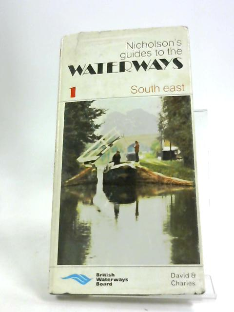 Nicholson's Guide to the Waterways - 1 South East by Unknown