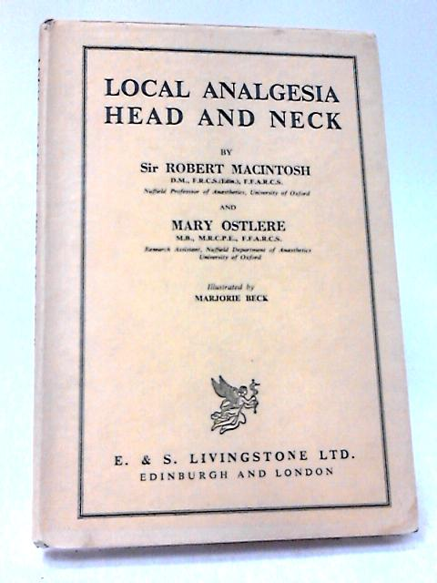 Local Analgesia: Head and Neck by Macintosh, Ostlere