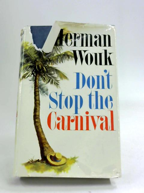 Don't stop at the carnival by Wouk