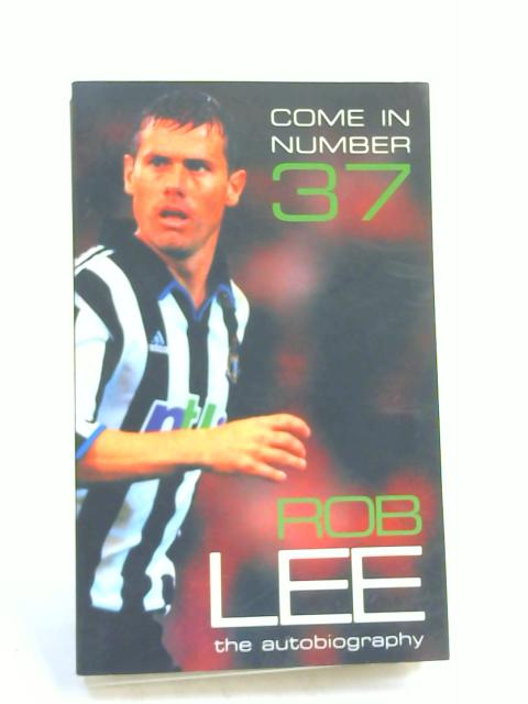 Come in Number 37 - by Rob Lee