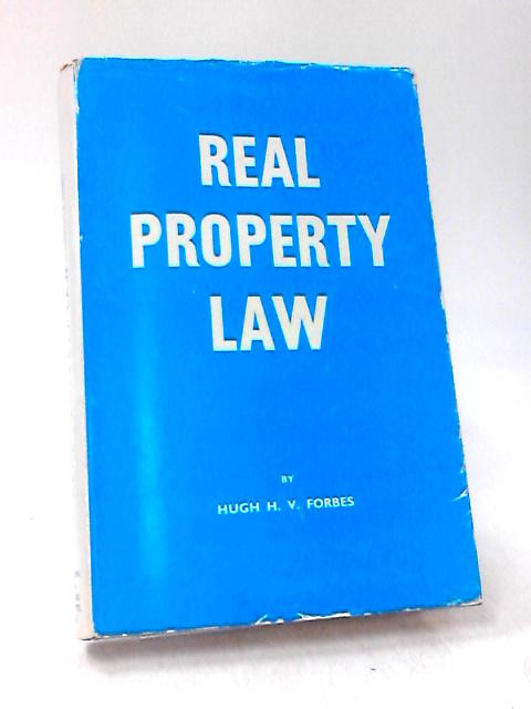 Real Property Law by Hugh H. V. Forbes