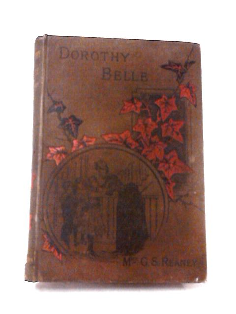 Dorothy Belle: or, This Side and That by Mrs. G. S. Reaney