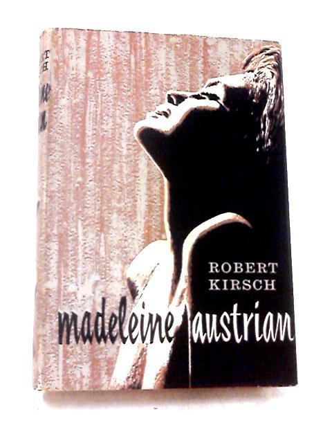 Madeleine Austrian by Robert Kirsch