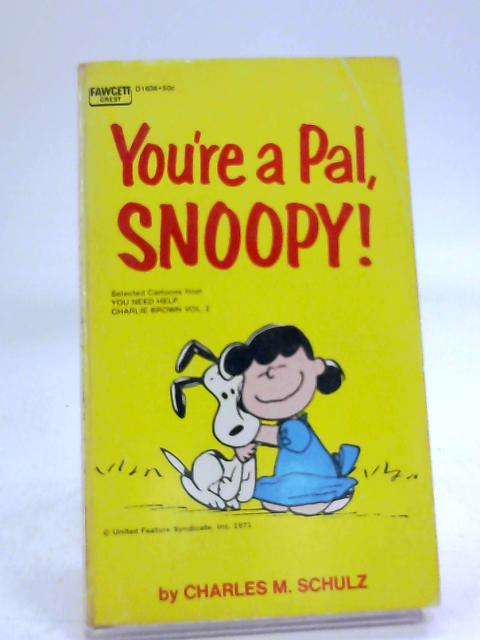 You're A Pal, Snoopy by Charles M.Schulz