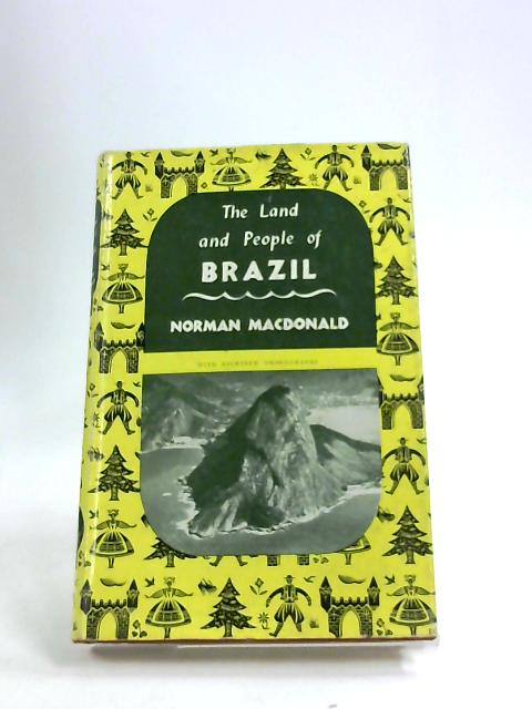 The land and people of Brazil (Lands and people series) by MacDonald, Norman Pemberton