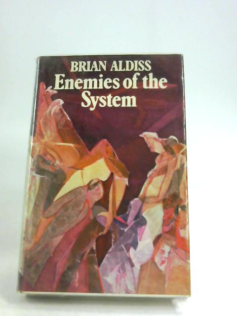 Enemies of the System by Aldiss, Brian