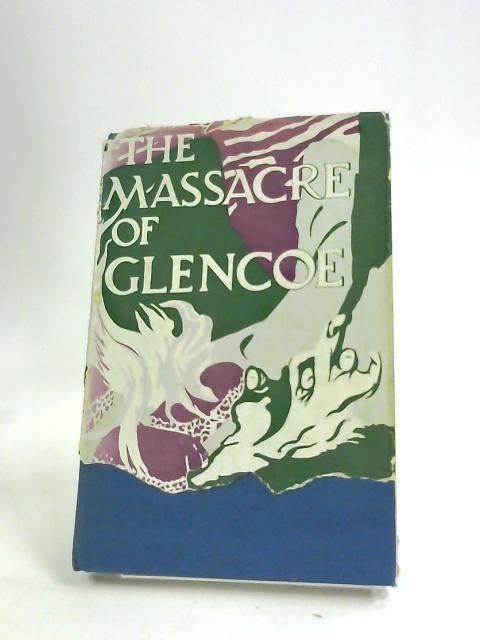 The Massacre of Glencoe by Fyfe, J G