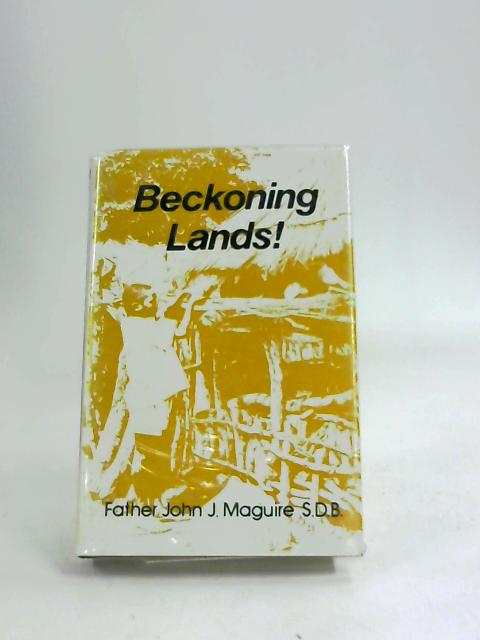 BECKONING LANDS by FATHER JOHN J MAGUIRE S.D.B.
