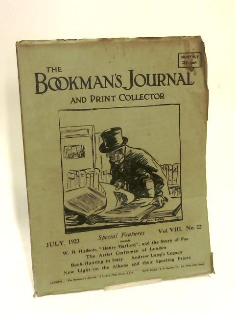 The Bookman's Journal and Print Collector. Volume 8, No. 22. July by Wilfred Partington