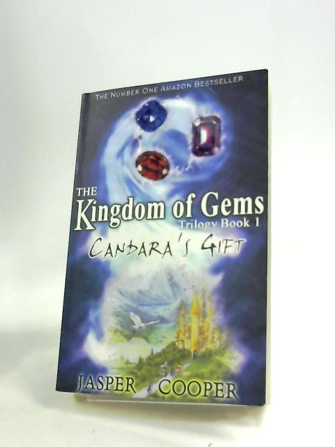 Candara's Gift: Book 1 in The Kingdom of Gems Trilogy (Accounts of Candara) by Jasper Cooper