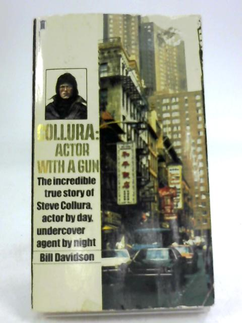 Collura: Actor with a Gun by Davidson, Bill