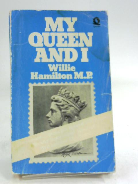 My Queen and I by Willie Hamilton M.P. (1975-01-23) by Willie Hamilton M.P.